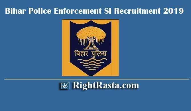 Bihar Police Enforcement SI Sub Inspector Recruitment 2019