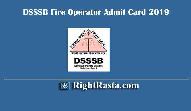 DSSSB Fire Operator 18/19 Admit Card 2019