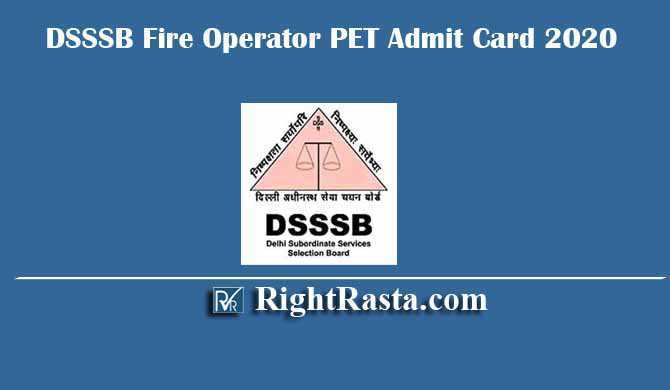 DSSSB Fire Operator PET Admit Card 2020