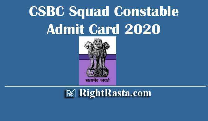 CSBC Squad Constable Admit Card 2020