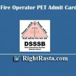 DSSSB Fire Operator PET Admit Card 2020 | Download Post Code 18/19 Physical Admit Card