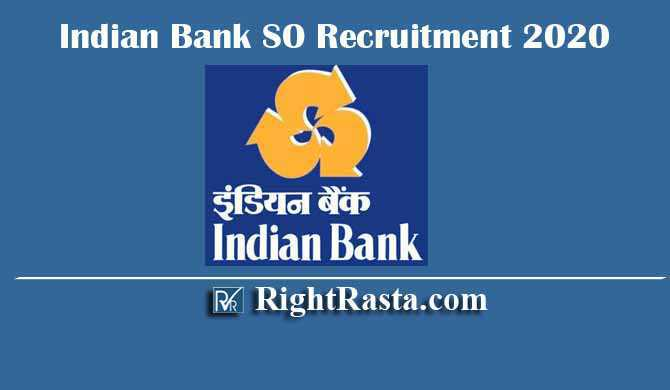 Indian Bank SO Specialist Officer Recruitment 2020