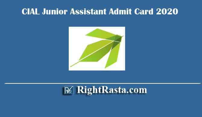 CIAL Junior Assistant Admit Card 2020