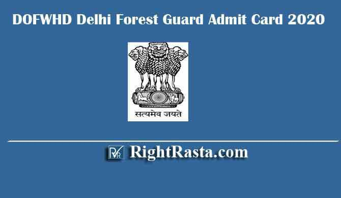 DOFWHD Delhi Forest Guard Admit Card 2020