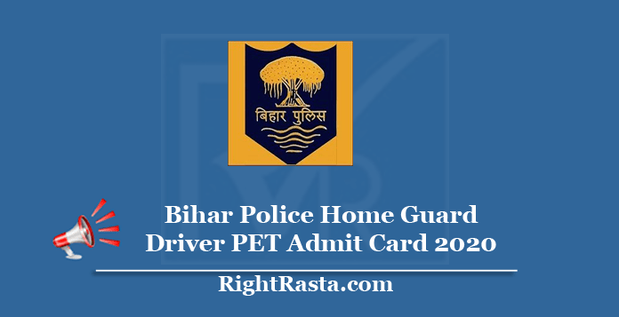 Bihar Police Home Guard Driver PET Admit Card