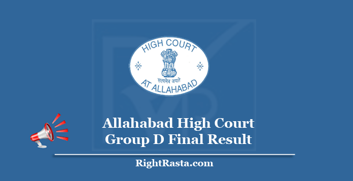 Allahabad High Court Group D Final Result