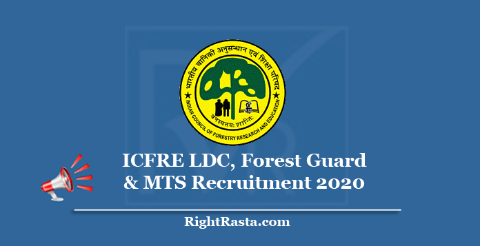 ICFRE LDC, Forest Guard & MTS Recruitment 2020