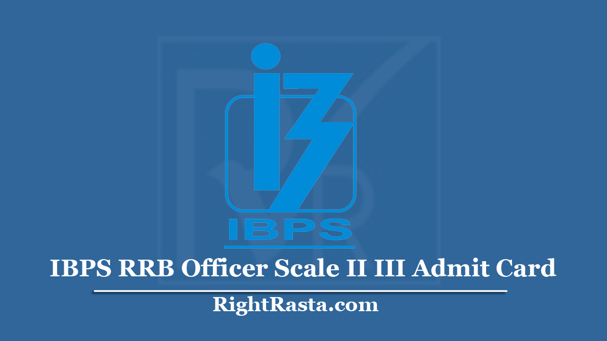 IBPS RRB Officer Scale II III Admit Card