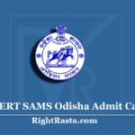 SCERT SAMS Odisha Admit Card 2020 (Out) | B.Ed, D.El.Ed, B.Ped CET Hall Ticket
