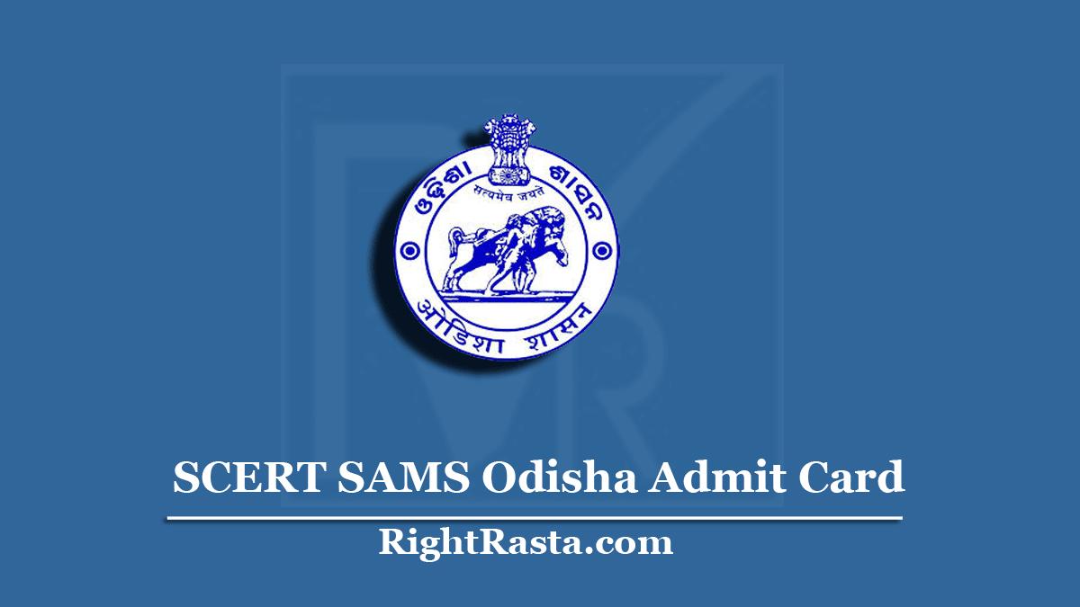 SCERT SAMS Odisha Admit Card