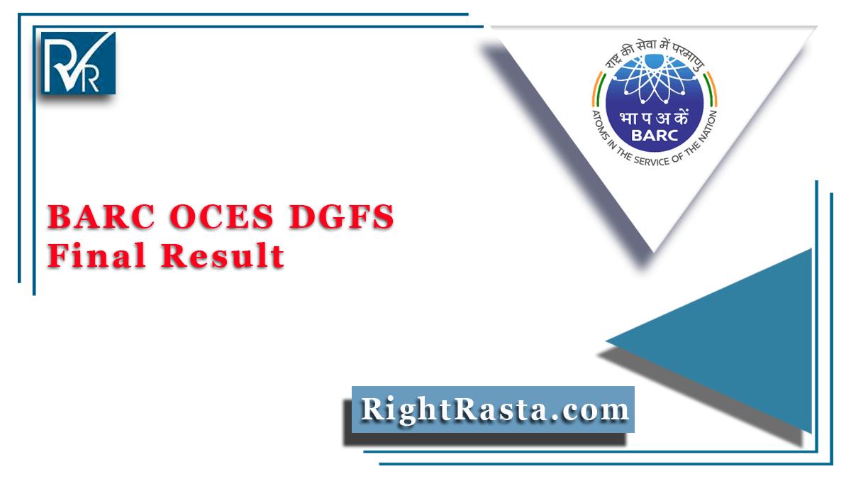 BARC OCES DGFS Final Result
