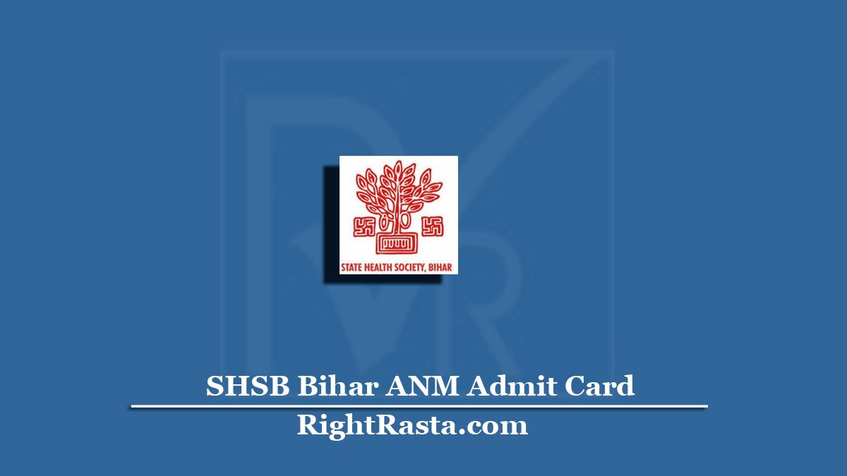 SHSB Bihar ANM Admit Card