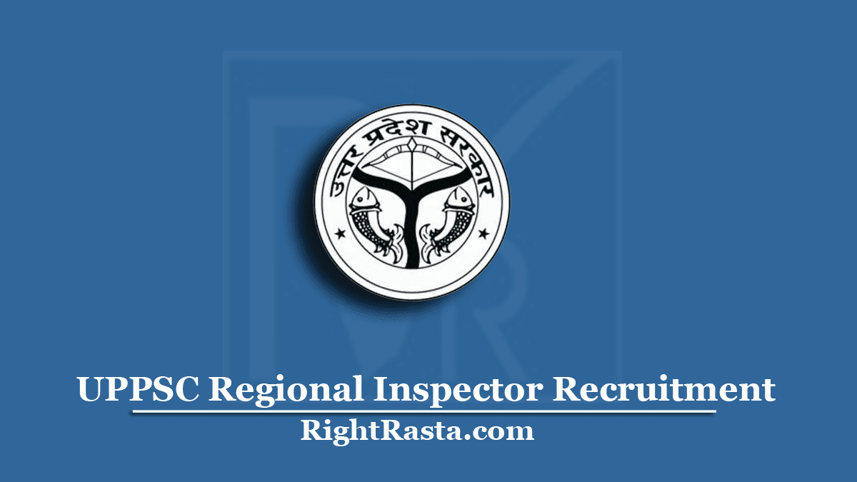 UPPSC Regional Inspector Recruitment
