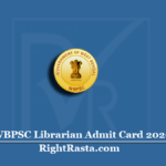 WBPSC Librarian Admit Card 2020 (Out) | Download PSC Library Exam Hall Ticket