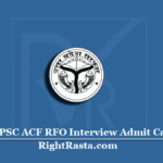 UPPSC ACF RFO Interview Admit Card 2020 | Download UP PSC Interview Letter