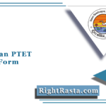 Rajasthan PTET Online Form 2021 (Link Available) | Apply Online for Pre BED Exam