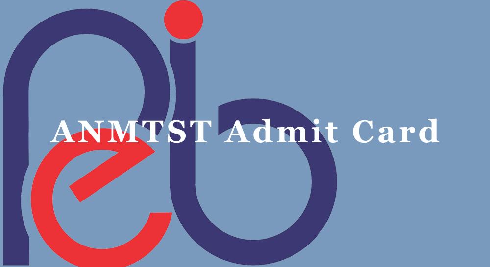 ANMTST Admit Card