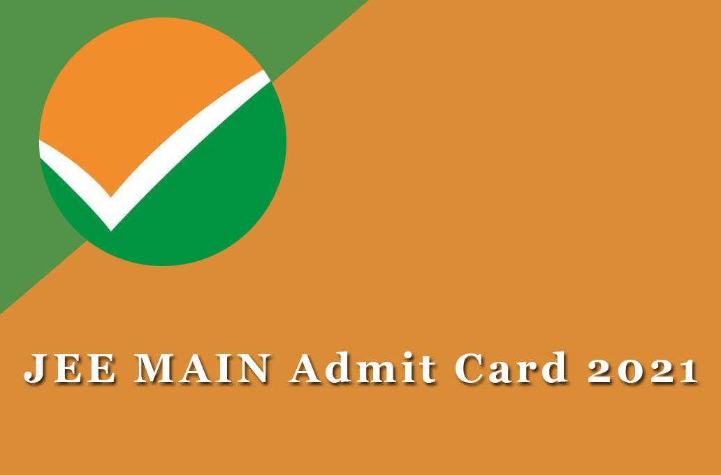 JEE MAIN Admit Card 2021