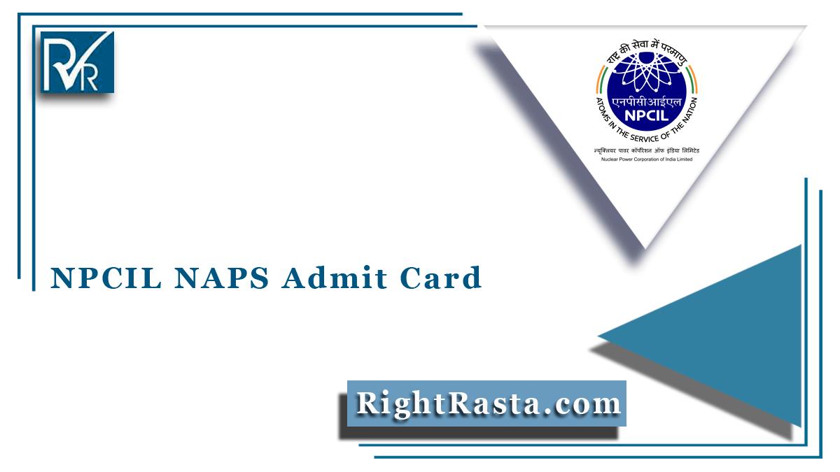 NPCIL NAPS Admit Card